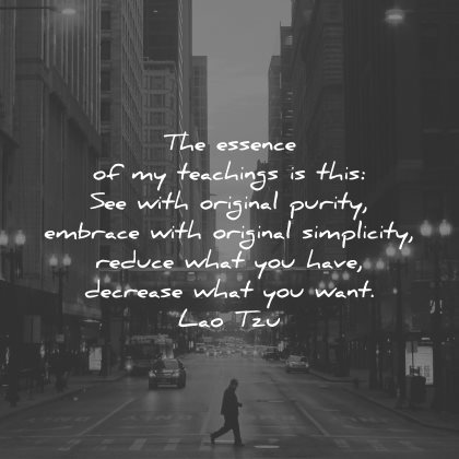 lao tzu quotes essence teachings see original purity embrace simplicity reduce what you have decrease want wisdom city
