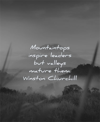 leadership quotes mountaintops inspire leaders valleys mature them winston churchill wisdom nature landscape clouds