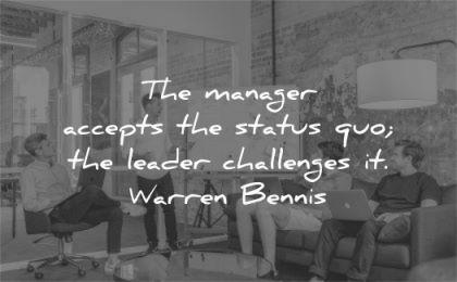 leadership quotes manager accepts status quo leader challenges warren bennis wisdom