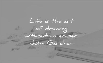 learning quotes life art drawing without eraser john gardner wisdom crayon