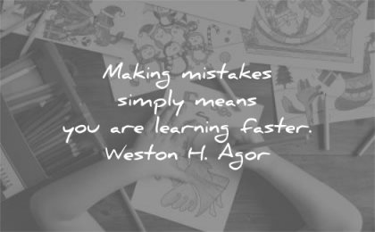 learning quotes making mistakes simply means faster weston agor wisdom
