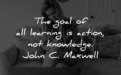 learning quotes goal action knowledge john maxwell wisdom woman writing
