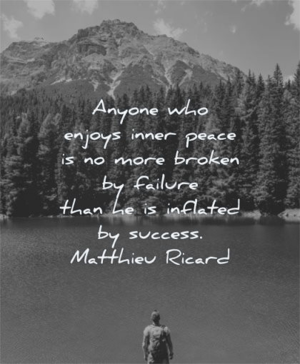 letting go quotes anyone enjoys inner peace more broken failure than inflated success matthieu ricard wisdom lake man standing calm nature trees