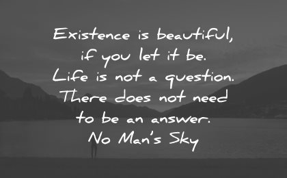 life is beautiful quotes existence mans sky wisdom