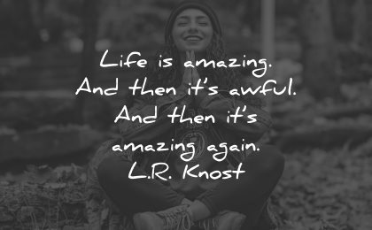 life is beautiful quotes amazing lr knost wisdom