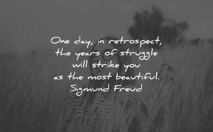 life is beautiful quotes one day retrospect sigmund freud wisdom