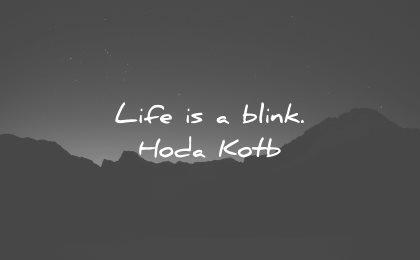 life is short quotes blink hoda kotb wisdom