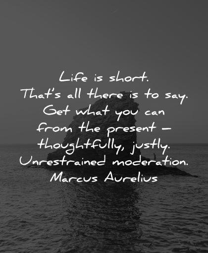 life is short quotes from present marcus aurelius wisdom