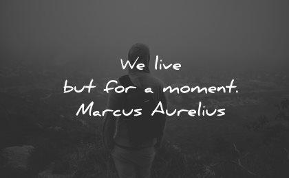 life is short quotes live moment marcus aurelius wisdom