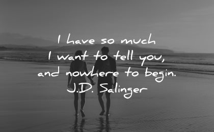 love quotes for her have much want tell you nowhere begin jd salinger wisdom couple beach walk