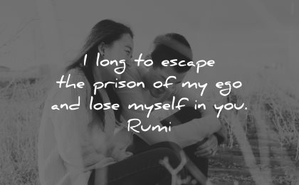 love quotes for her long escape prison ego lose myself you rumi wisdom couple laughing