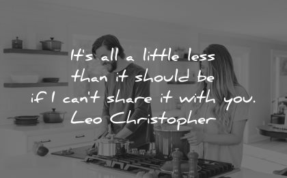 love quotes for her its all little less than should cant share with you leo christopher wisdom couple