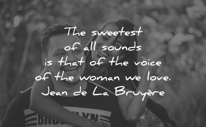love quotes for her sweetest sounds voice woman jean de la bruyere wisdom