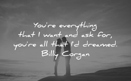 love quotes for her everything that want ask dreamed bill corgan wisdom couple silhouette