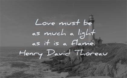 love quotes light flame henry david thoreau wisdom lighthouse sea