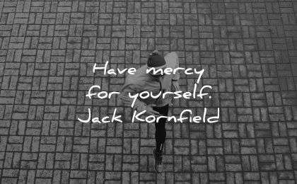 love yourself quotes have mercy jack kornfield wisdom man running