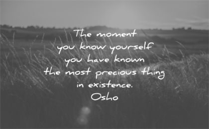 love yourself quotes moment you know have known most precious thing existence osho wisdom