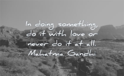 mahatma gandhi quotes doing something with love never all wisdom man path walking nature