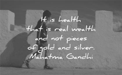 mahatma gandhi quotes health that wealth pieces gold silver wisdom boy walking