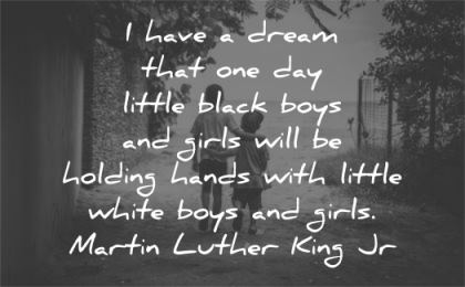 martin luther king jr have dream little black boys girls holding hands white wisdom walk friends