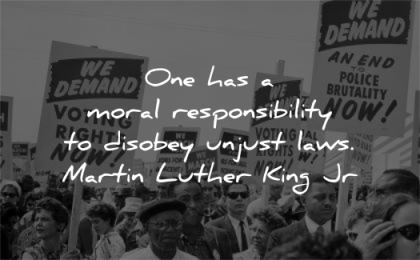 martin luther king jr moral responsibility disobey unjust laws wisdom crowd protest