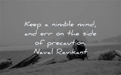 maturity quotes keep nimble mind err side precaution naval ravikant wisdom man sitting