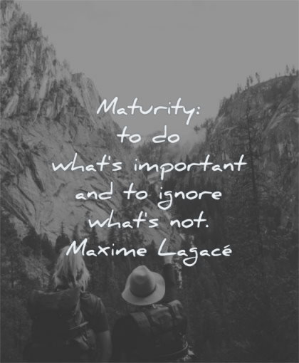 Relationship being mature quotes a about in Maturity Quotes