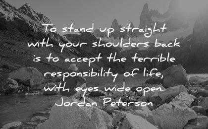maturity quotes stand straight shoulders back accept terrible responsibility life with eyes wide open jordan peterson wisdom man sitting nature mountains