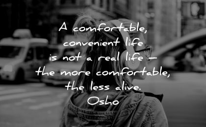 meaningful quotes comfortable convenient life not real more less alive osho wisdom woman headset