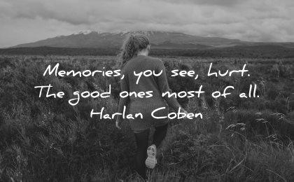 memories quote hurt good ones most all harlan coben wisdom woman walk nature