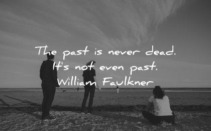 memories quote past never dead its not even william faulkner wisdom people beach