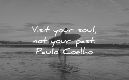 memories quote visit your soul not past paulo coelho wisdom man beach surf