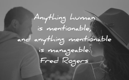 mental health quotes anything human mentionable anything manageable fred rogers wisdom man woman