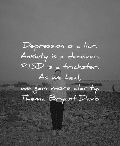 mental health quotes depression liar anxiety deceiver ptsd trickster clarity thema brynat davis wisdom