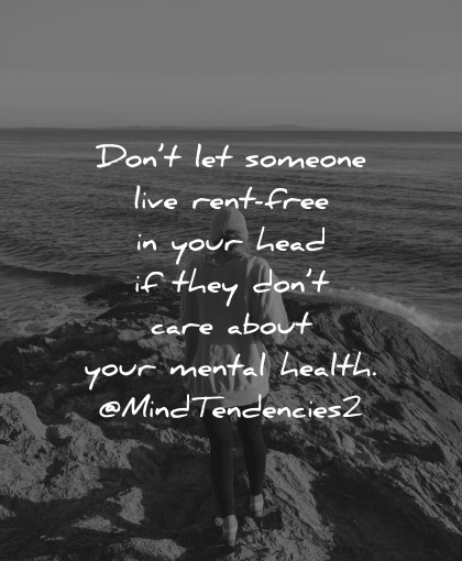 mental health quotes dont let someone live rent free head mindtendencies wisdom
