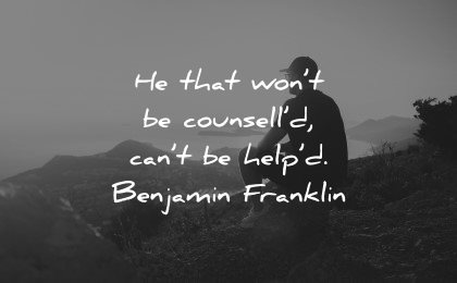 mental health quotes that wont counselld helped benjamin franklin wisdom