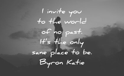 mental health quotes invite world past only sane place byron katie wisdom silhouette