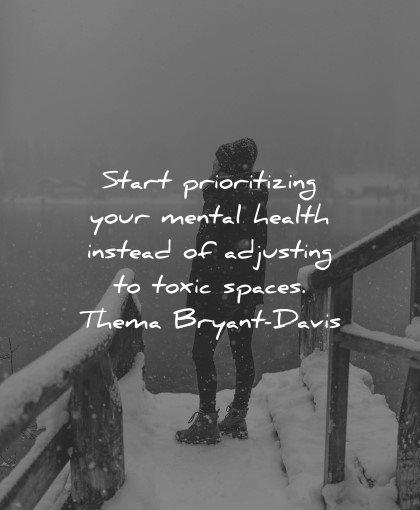 mental health quotes start prioritizing instead adjusting toxic spaces thema bryant davis wisdom