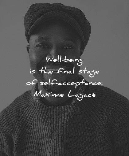 mental health quotes well being final stage self acceptance maxime lagace wisdom