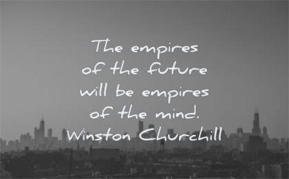 mind quotes empires future will winston churchill wisdom city sky