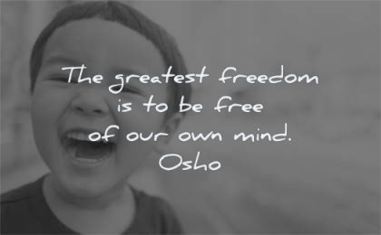 mind quotes greatest freedom free our own osho wisdom kid smiling laughing