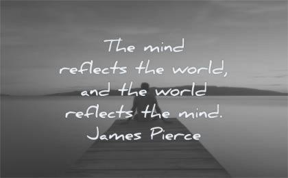 mind quotes reflects world james pierce wisdom dock man sitting lake water nature