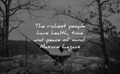 mind quotes richest people have health time peace maxime lagace wisdom man hammock calm