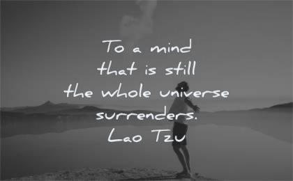 mind quotes still whole universe surrenders lao tzu wisdom man lake sky nature