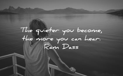 mindfulness quotes quieter become more can hear ram dass wisdom woman