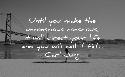 mindfulness quotes until make unconscious conscious will direct your life call fate carl jung wisdom bridge francisco