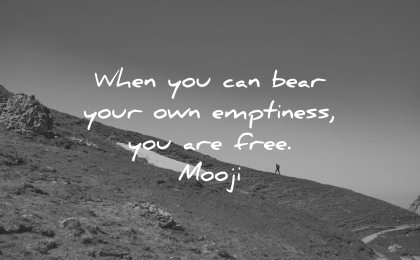 mindfulness quotes when can bear own emptiness free mooji wisdom nature hiking