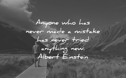 mistakes quotes anyone never made mistake tried anything new albert einstein wisdom man path nature