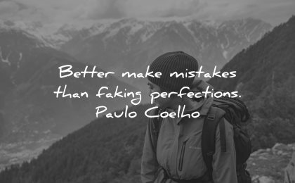 mistakes quotes better make faking perfections paul coelho wisdom
