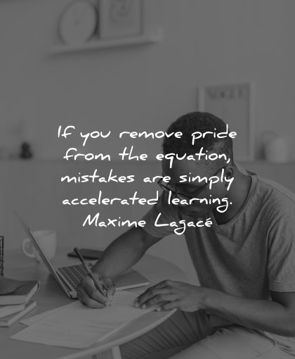 mistakes quotes remove pride equation simply accelerated learning maxime lagace wisdom